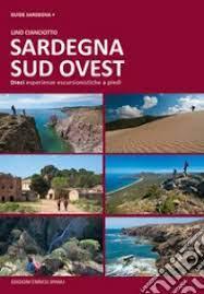 Sardegna sud ovest. Dieci esperienze escursionistiche a piedi